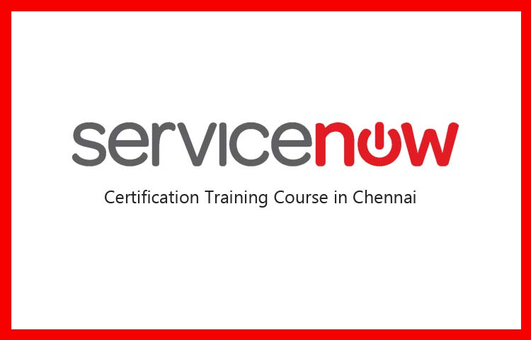 ServiceNow Training Institute in Chennai | ServiceNow Certification ...